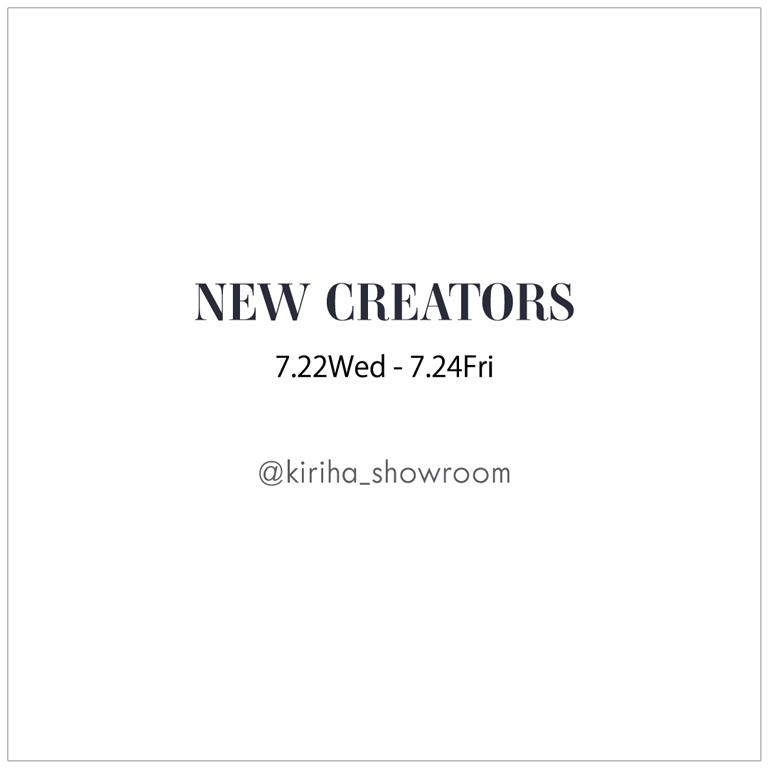 NEW CREATORS at Kiriha Showroom
